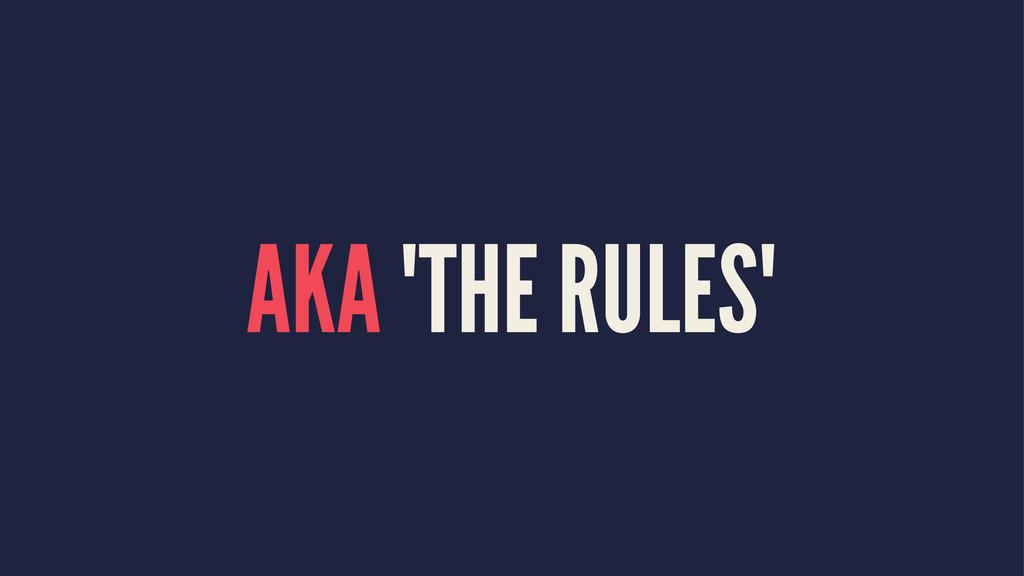 """AKA """"THE RULES"""""""
