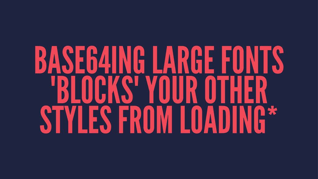 "BASE64ING LARGE FONTS ""BLOCKS"" YOUR OTHER STYLE..."