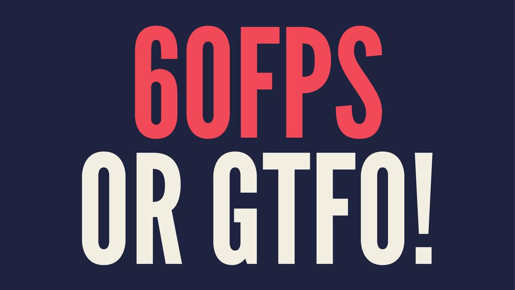 60FPS OR GTFO!