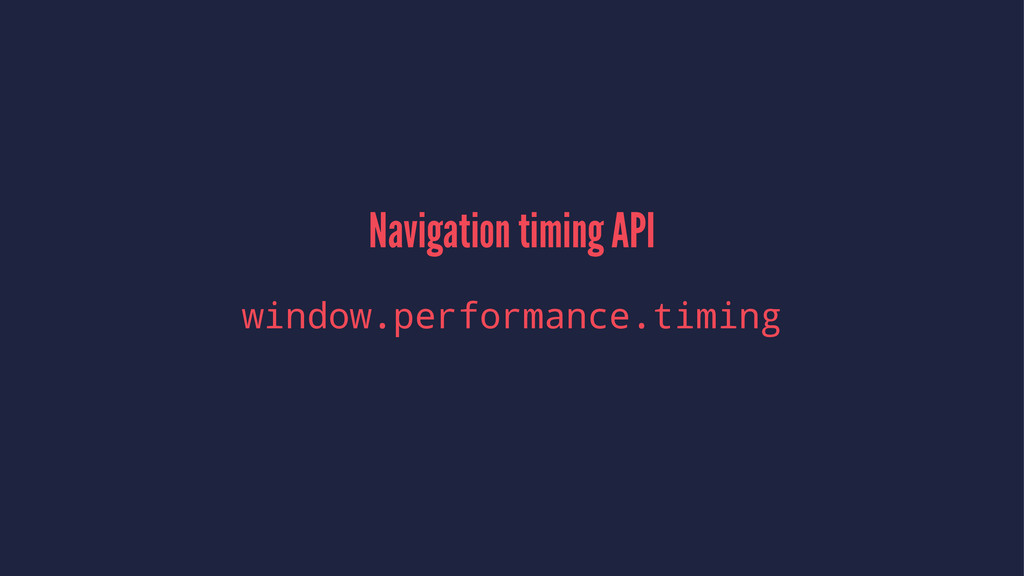 Navigation timing API window.performance.timing