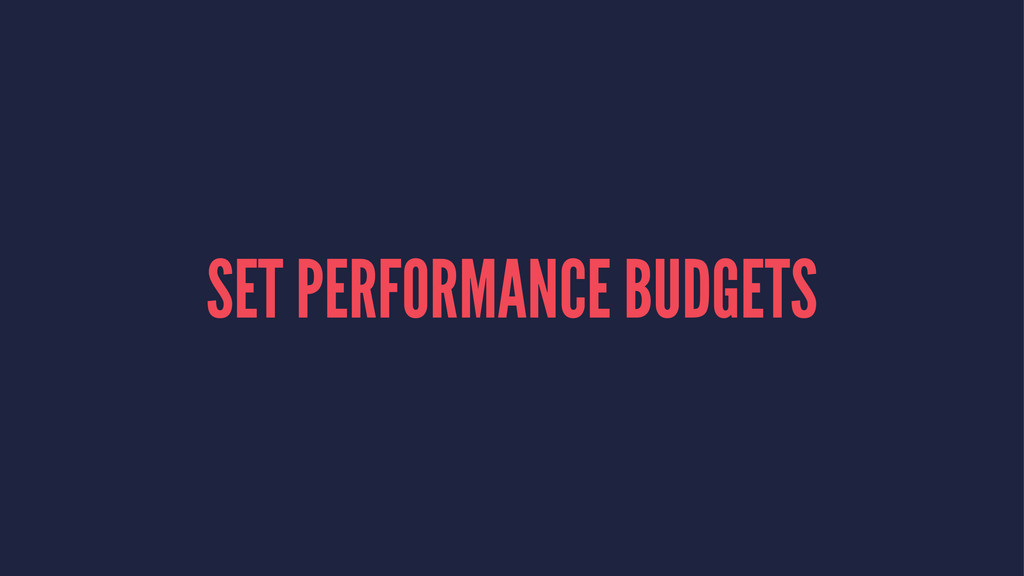 SET PERFORMANCE BUDGETS