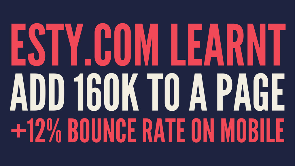 ESTY.COM LEARNT ADD 160K TO A PAGE +12% BOUNCE ...