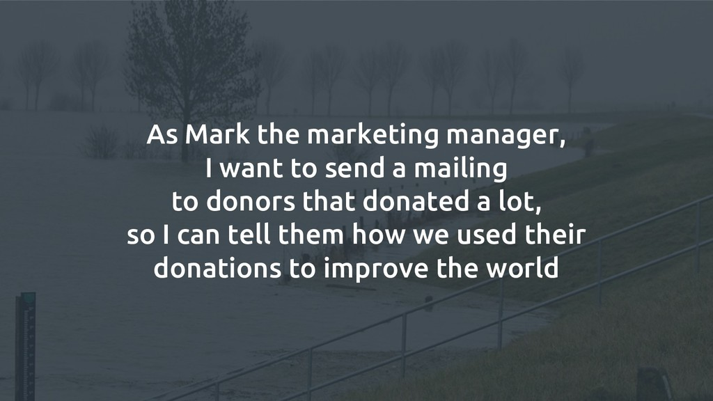 As Mark the marketing manager, I want to send a...