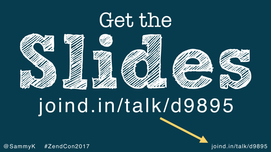 joind.in/talk/d9895 @SammyK #ZendCon2017 Slides...
