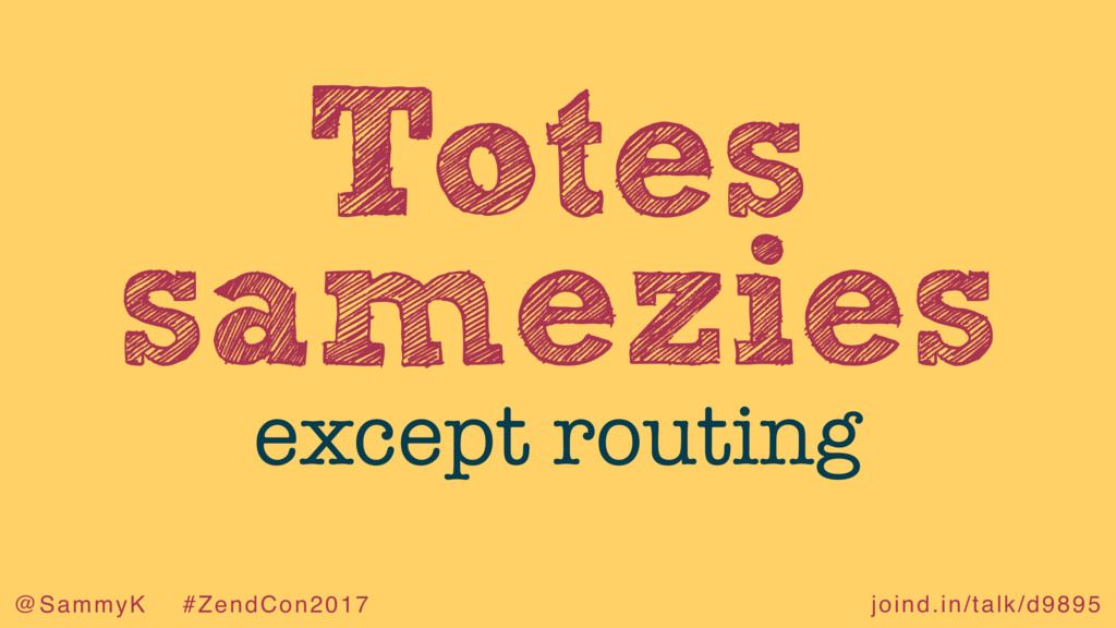 joind.in/talk/d9895 @SammyK #ZendCon2017 Totes ...