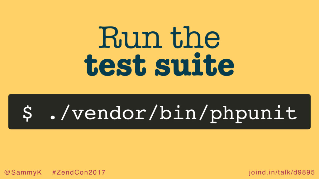 joind.in/talk/d9895 @SammyK #ZendCon2017 Run th...