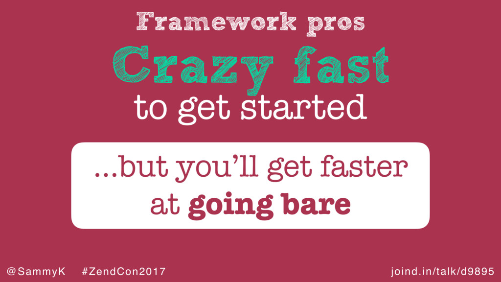 joind.in/talk/d9895 @SammyK #ZendCon2017 Framew...