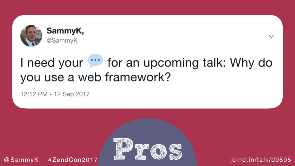 joind.in/talk/d9895 @SammyK #ZendCon2017 Pros