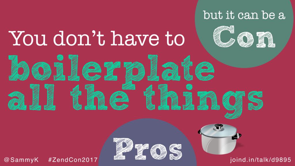joind.in/talk/d9895 @SammyK #ZendCon2017 Pros b...