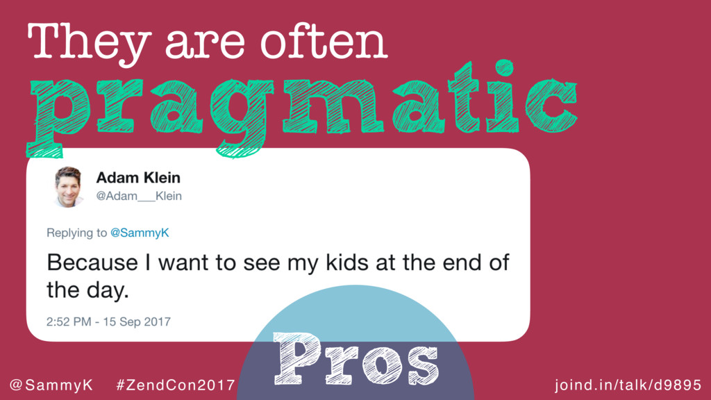 joind.in/talk/d9895 @SammyK #ZendCon2017 Pros p...