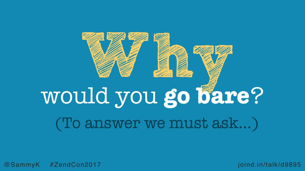 joind.in/talk/d9895 @SammyK #ZendCon2017 Why wo...