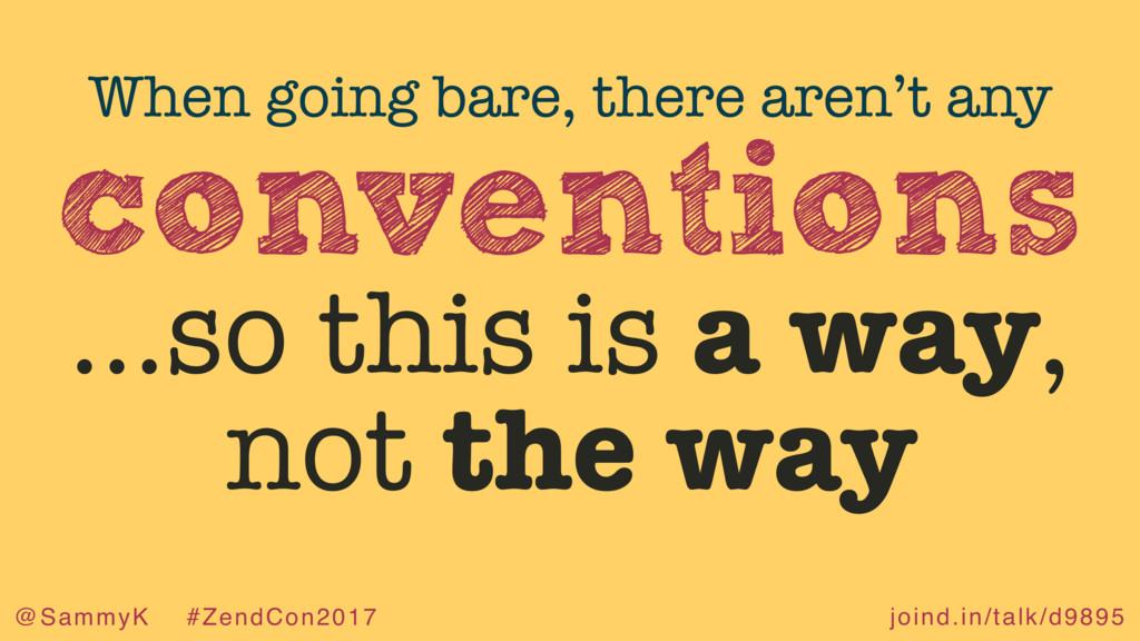 joind.in/talk/d9895 @SammyK #ZendCon2017 conven...
