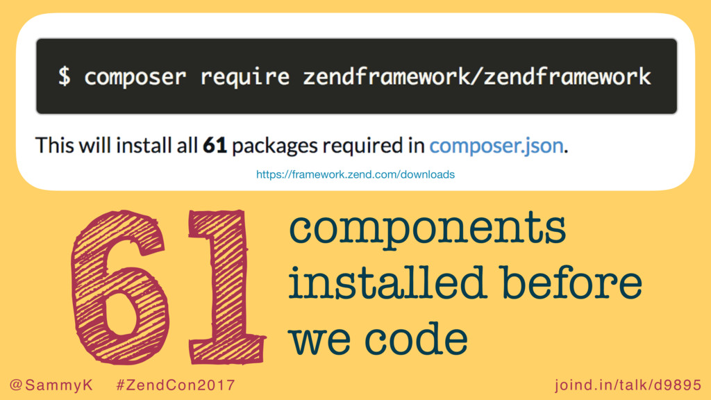 joind.in/talk/d9895 @SammyK #ZendCon2017 61comp...