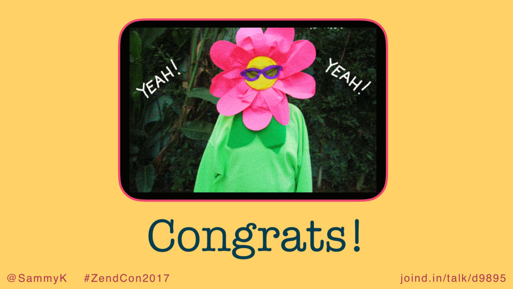 joind.in/talk/d9895 @SammyK #ZendCon2017 Congra...