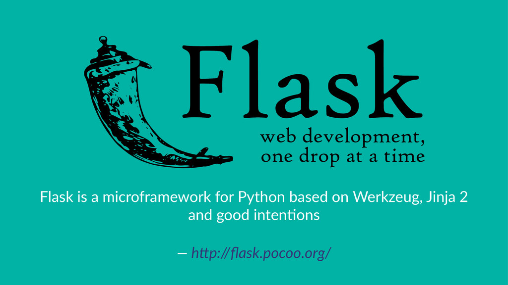 Flask&is&a&microframework&for&Python&based&on&W...