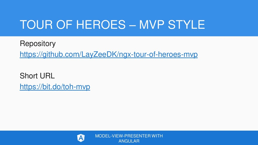 TOUR OF HEROES – MVP STYLE Repository https://g...