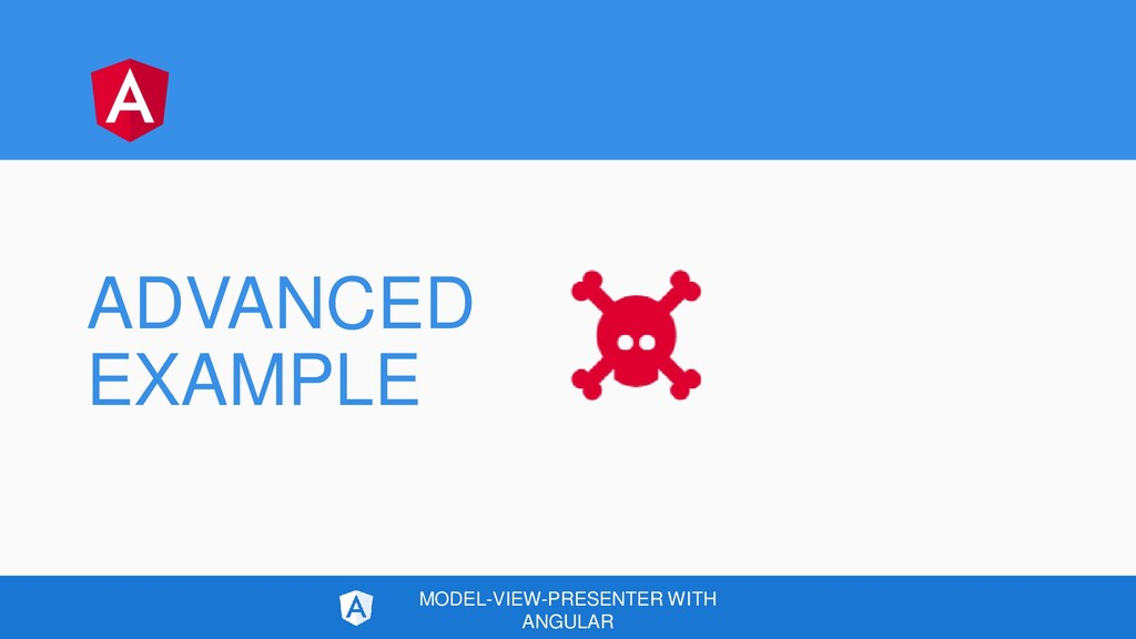ADVANCED EXAMPLE MODEL-VIEW-PRESENTER WITH ANGU...