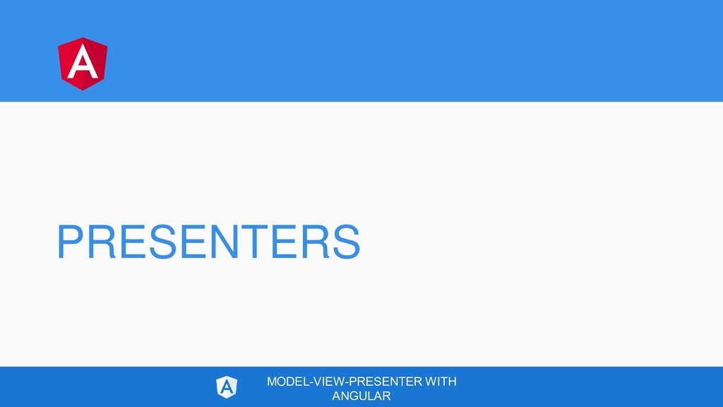 PRESENTERS MODEL-VIEW-PRESENTER WITH ANGULAR