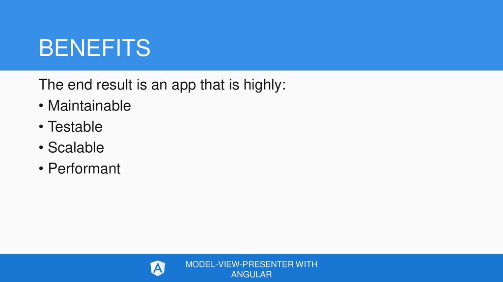 BENEFITS The end result is an app that is highl...
