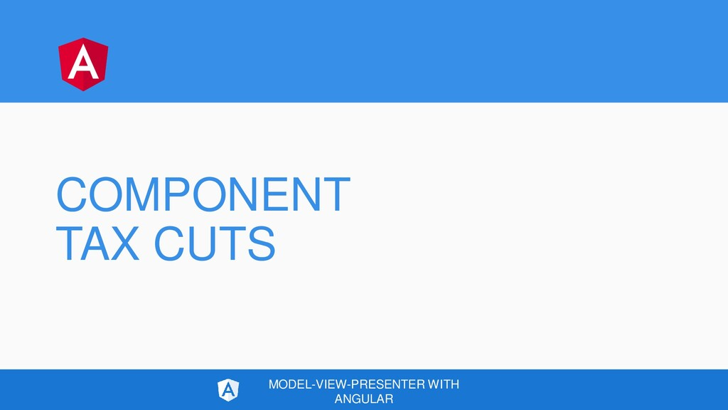 COMPONENT TAX CUTS MODEL-VIEW-PRESENTER WITH AN...
