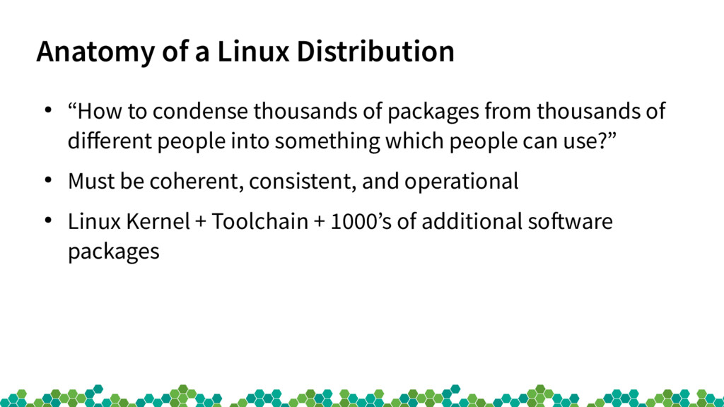 "Anatomy of a Linux Distribution ● ""How to conde..."