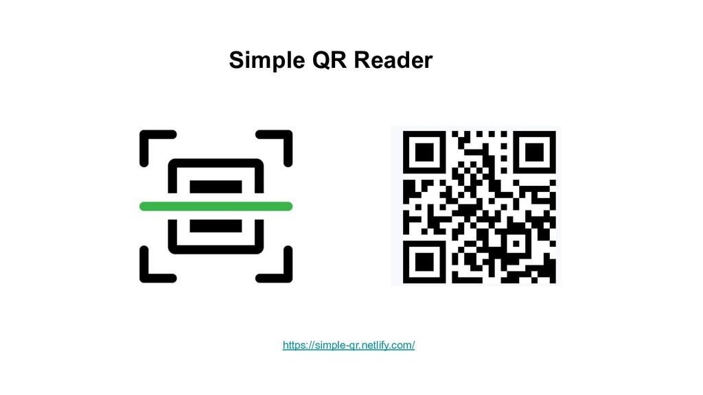 https://simple-qr.netlify.com/ Simple QR Reader