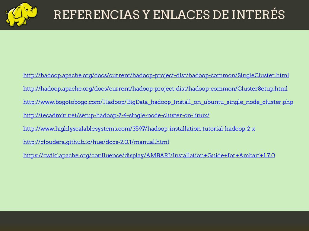 REFERENCIAS Y ENLACES DE INTERÉS http://hadoop....