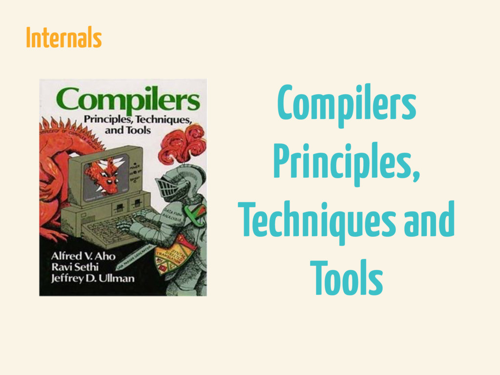 Internals Compilers Principles, Techniques and ...