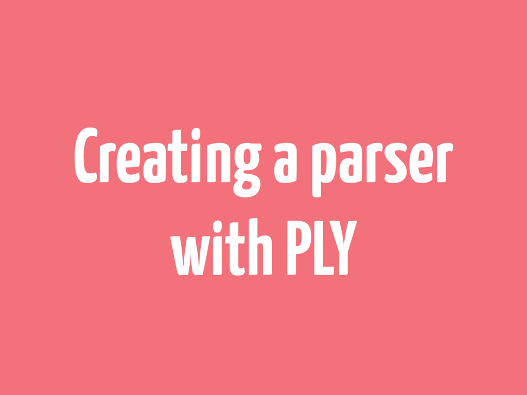 Creating a parser with PLY