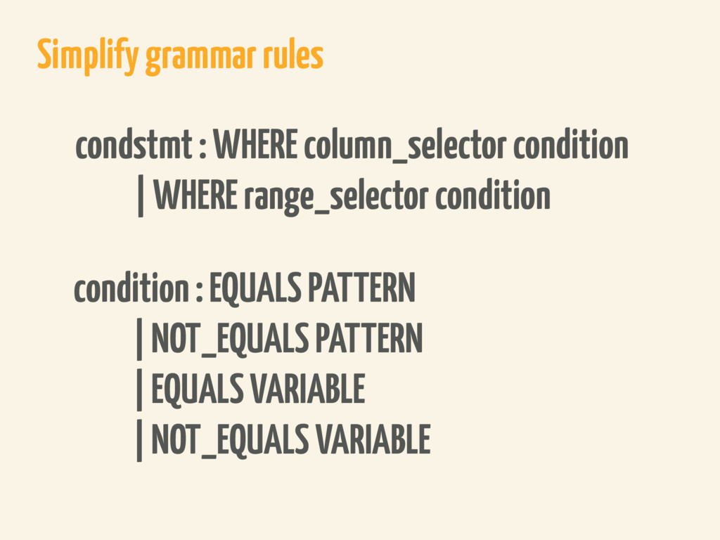 Simplify grammar rules condstmt : WHERE column_...