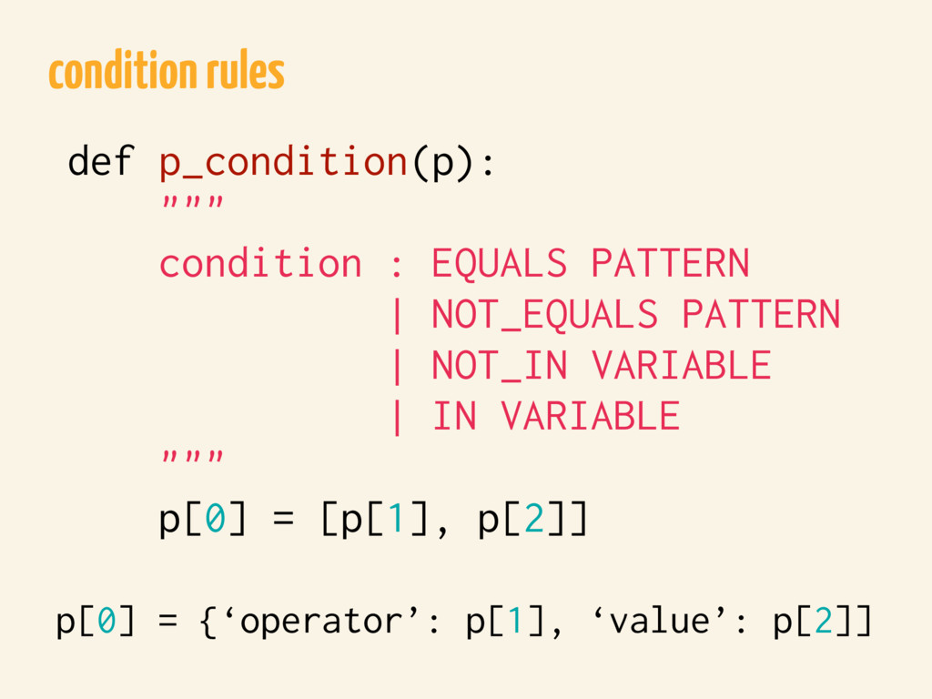 "condition rules def p_condition(p): """""" conditi..."