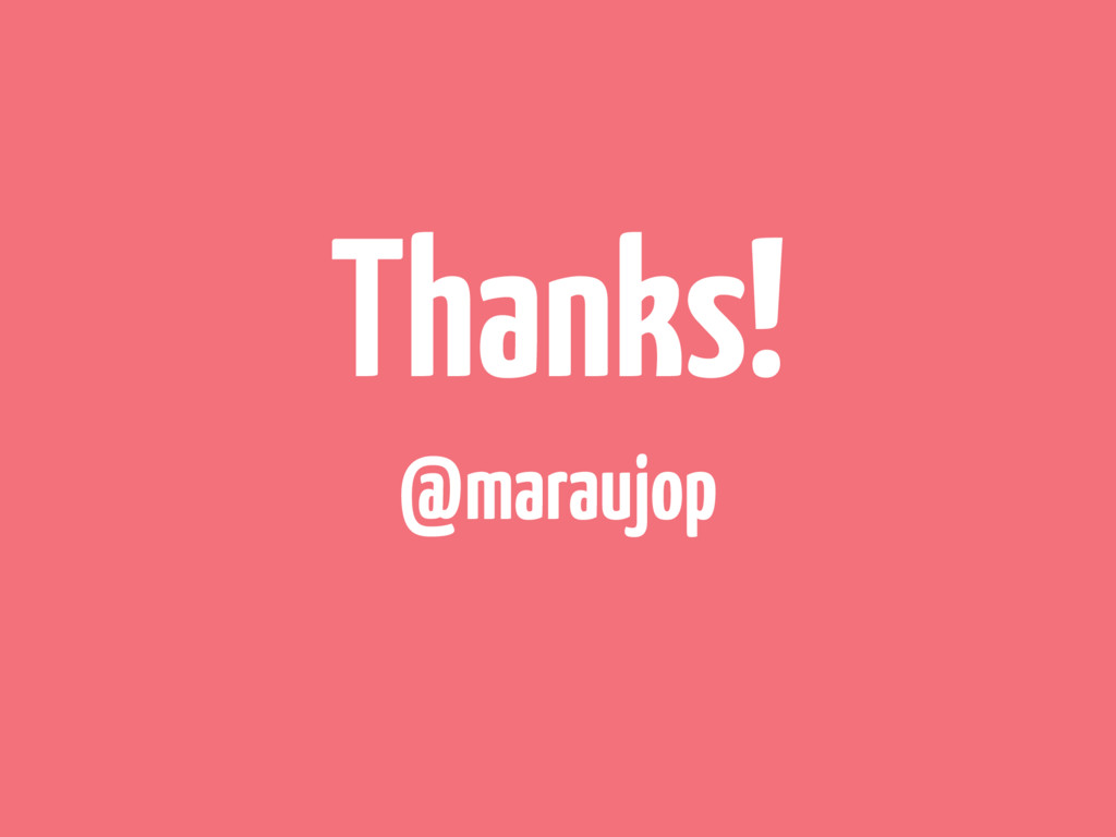 Thanks! @maraujop