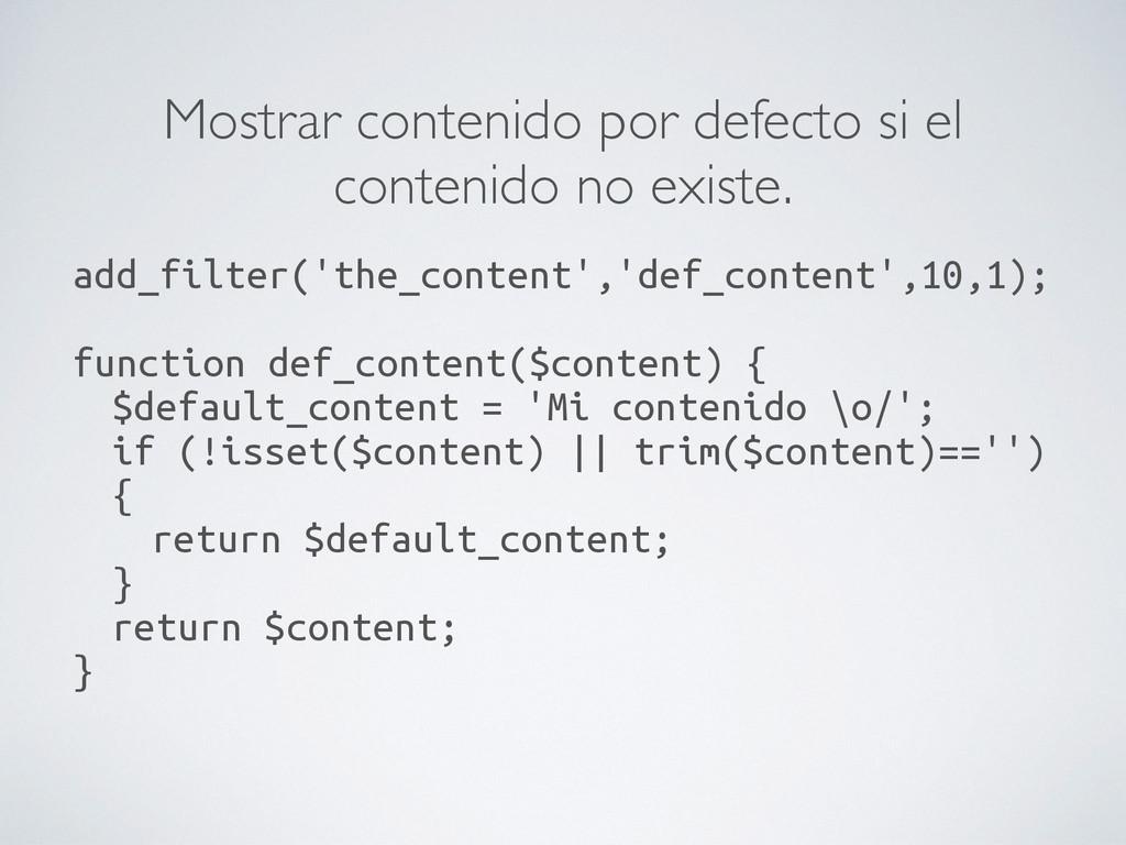 Mostrar contenido por defecto si el contenido n...