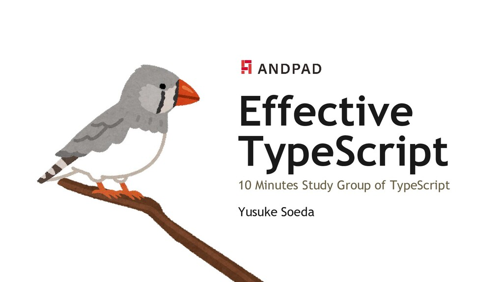 Effective TypeScript Yusuke Soeda 10 Minutes St...