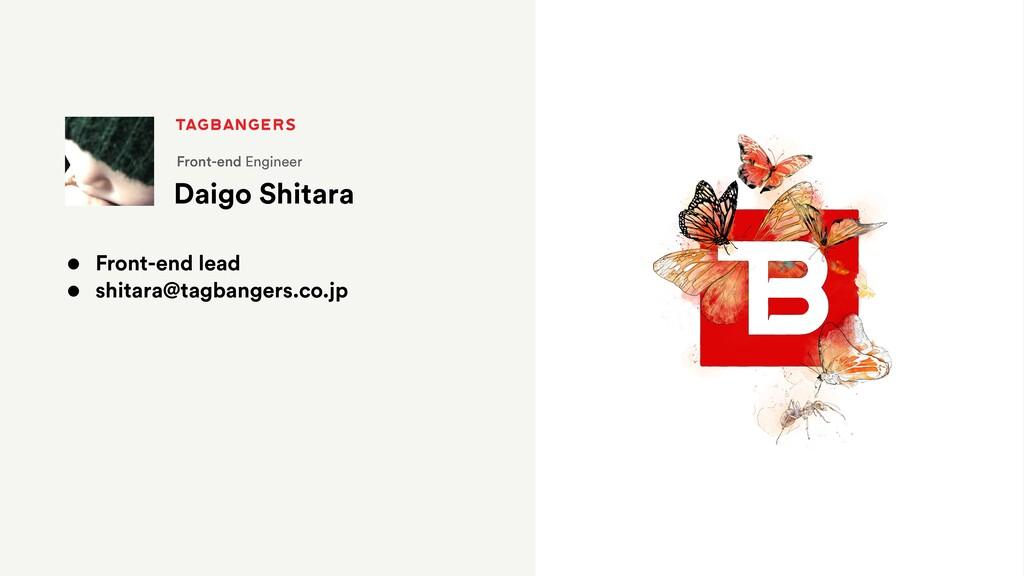 Daigo Shitara Front-end Engineer • Front-end le...