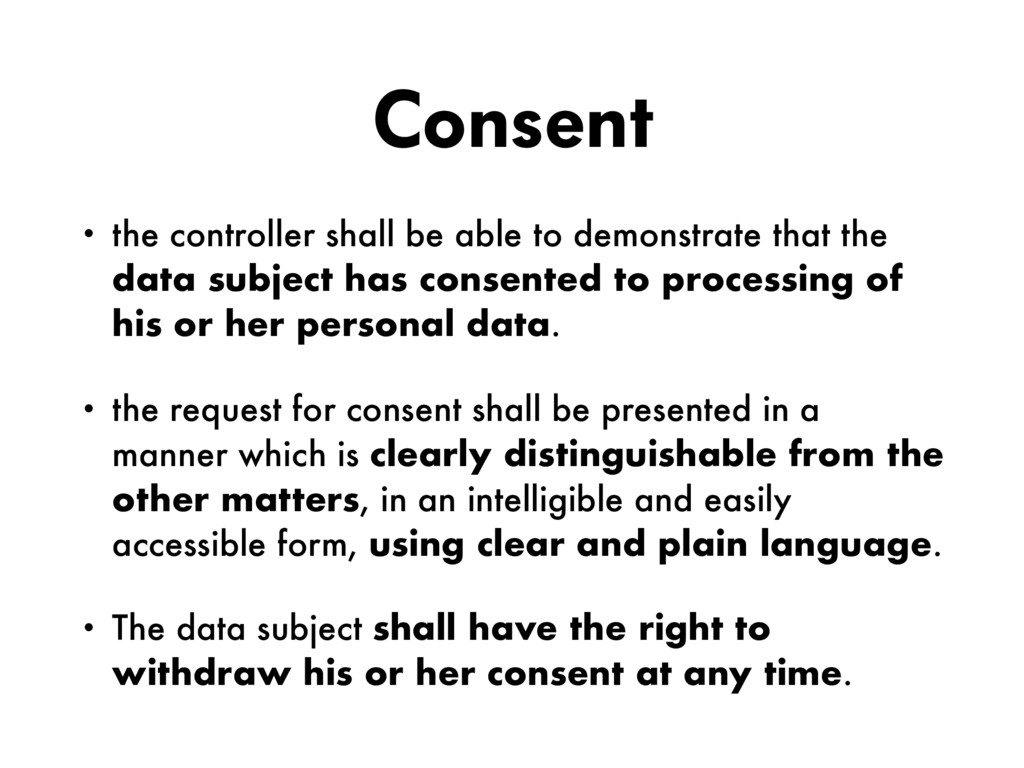 Consent • the controller shall be able to demon...