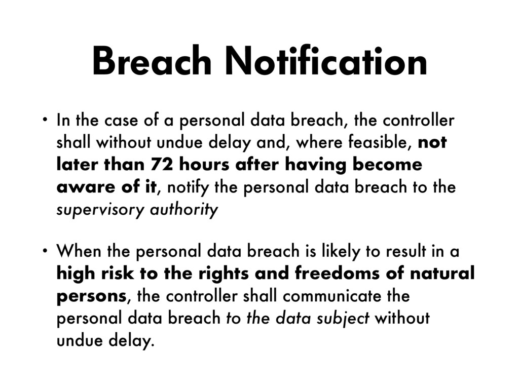 Breach Notification • In the case of a personal...