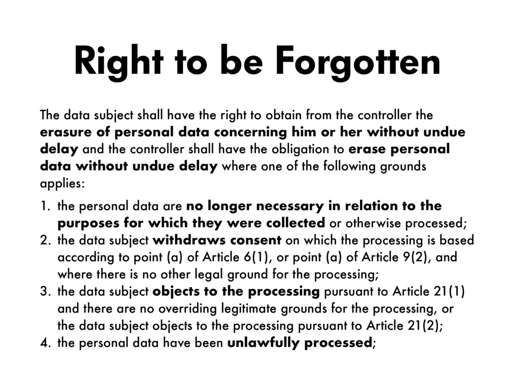 Right to be Forgotten The data subject shall ha...