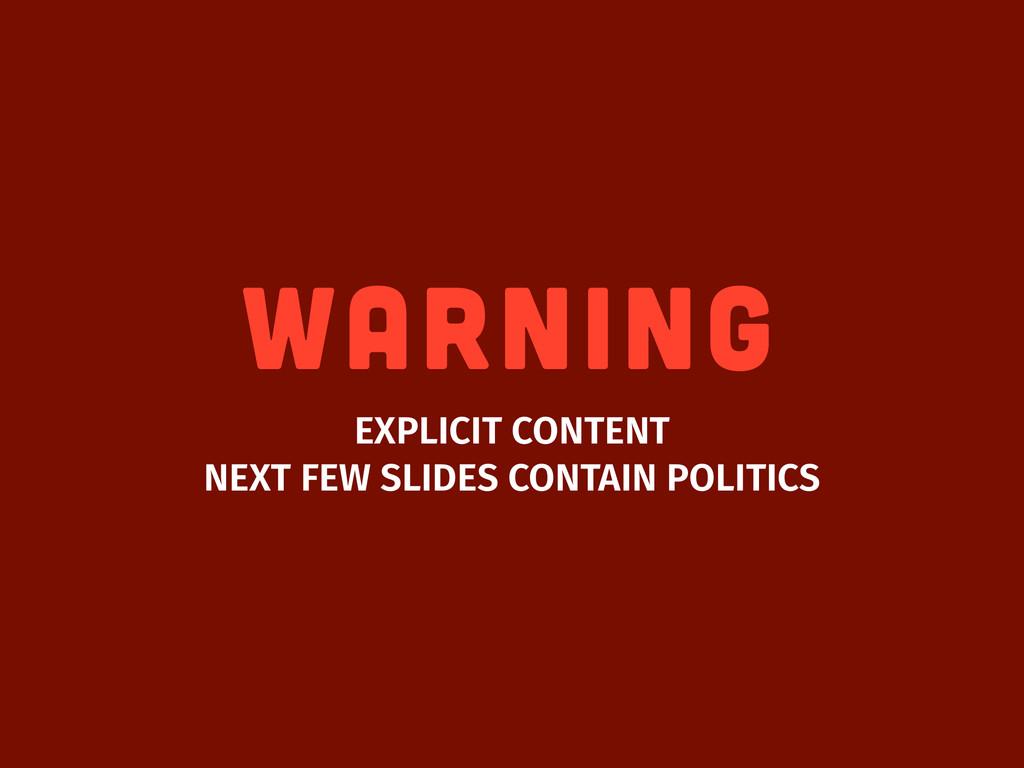 WARNING EXPLICIT CONTENT NEXT FEW SLIDES CONTAI...