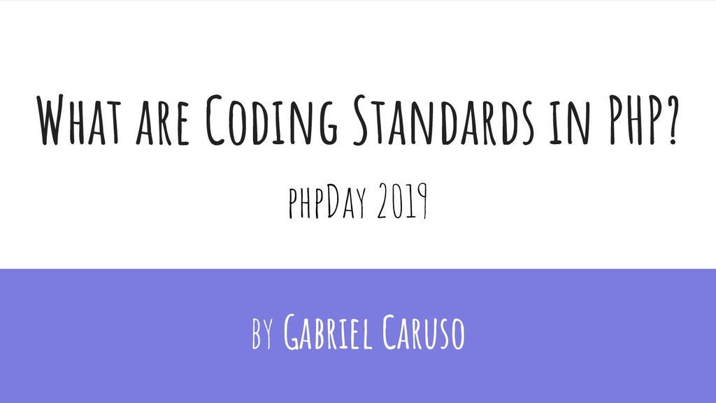 What are Coding Standards in PHP? by Gabriel Ca...