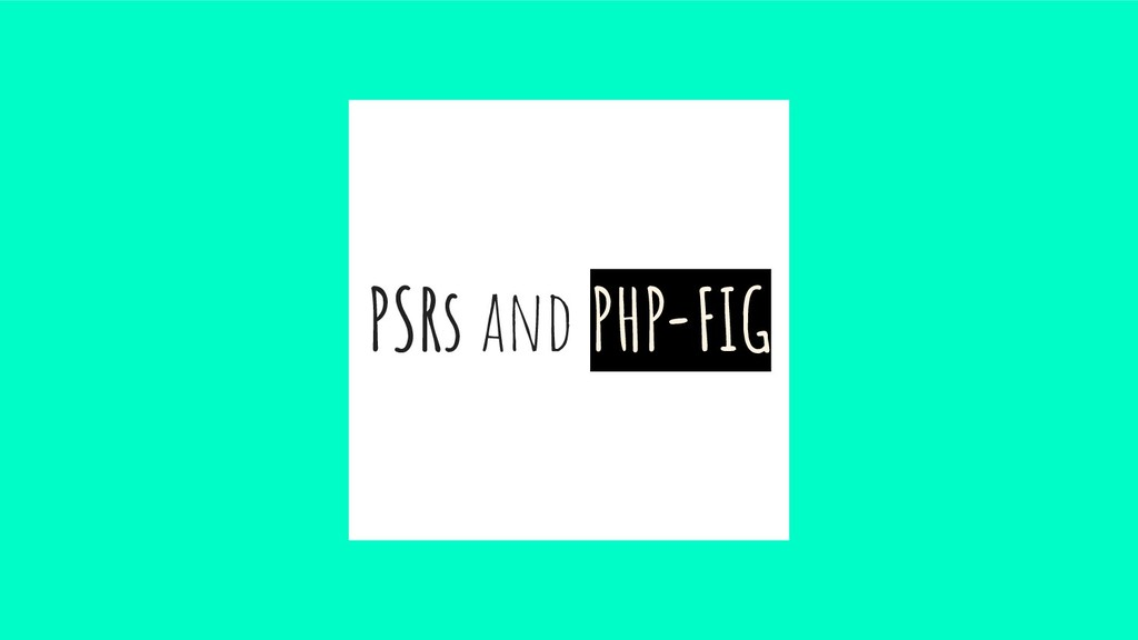 PSRs and PHP-FIG