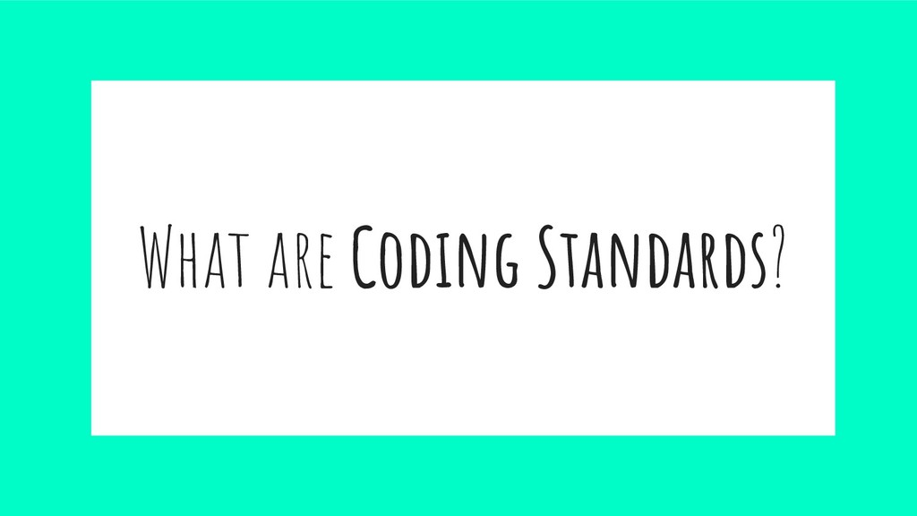 What are Coding Standards?