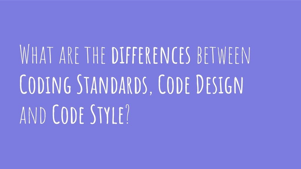 What are the differences between Coding Standar...
