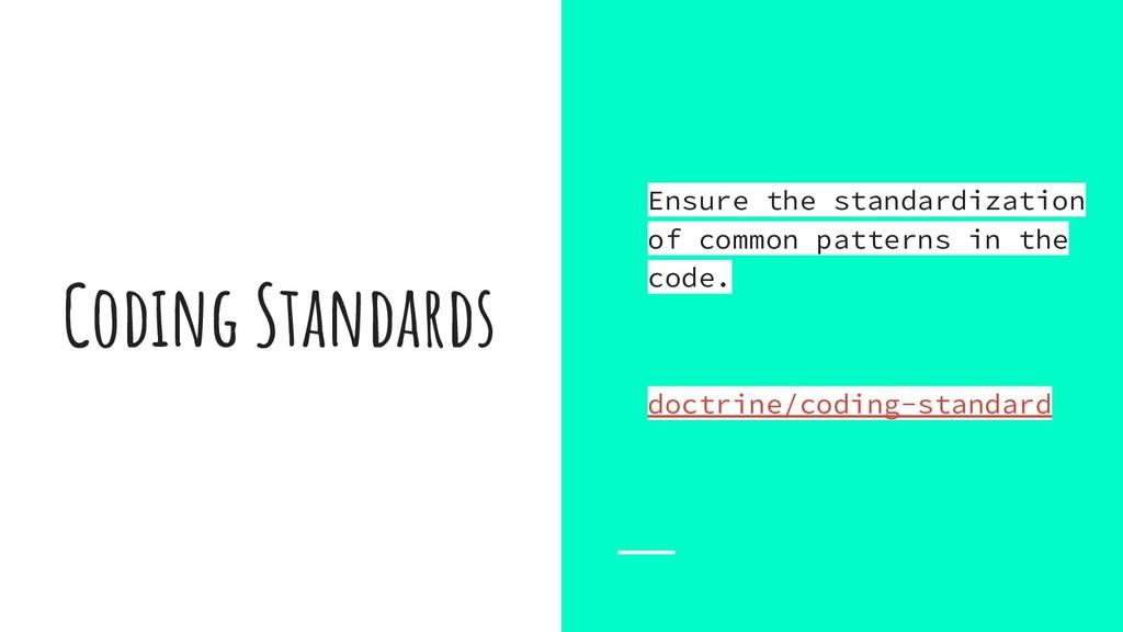 Coding Standards Ensure the standardization of ...