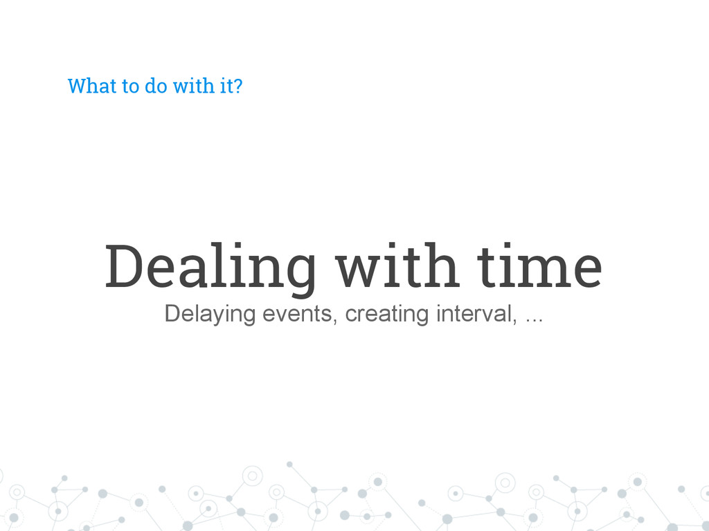 What to do with it? Dealing with time Delaying ...