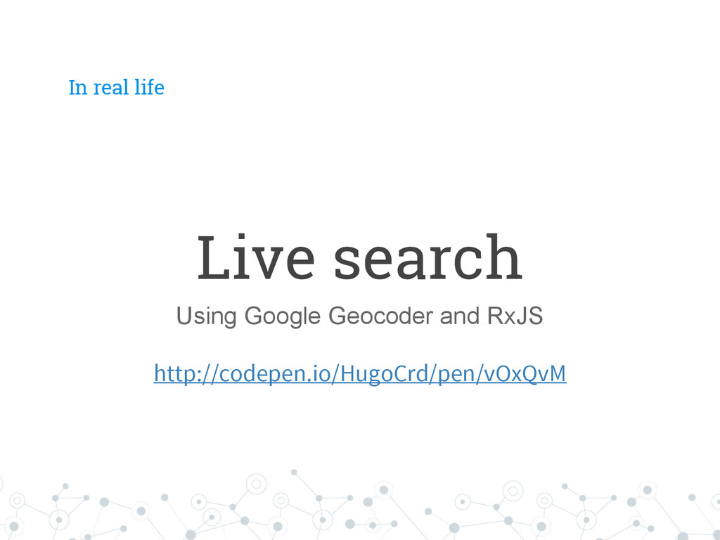 In real life Live search Using Google Geocoder ...