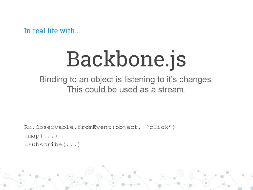 In real life with... Backbone.js Binding to an ...
