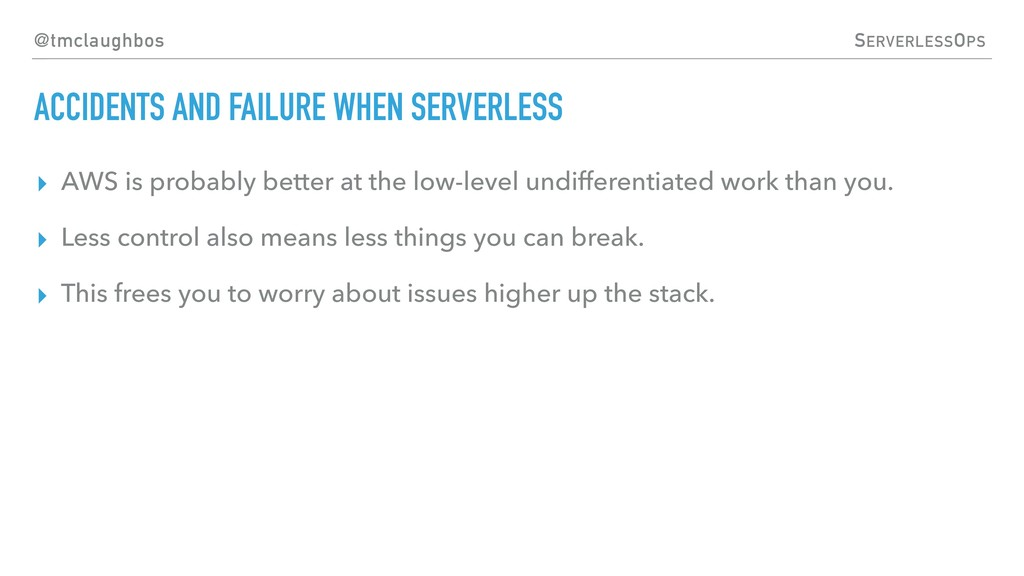 @tmclaughbos SERVERLESSOPS ACCIDENTS AND FAILUR...