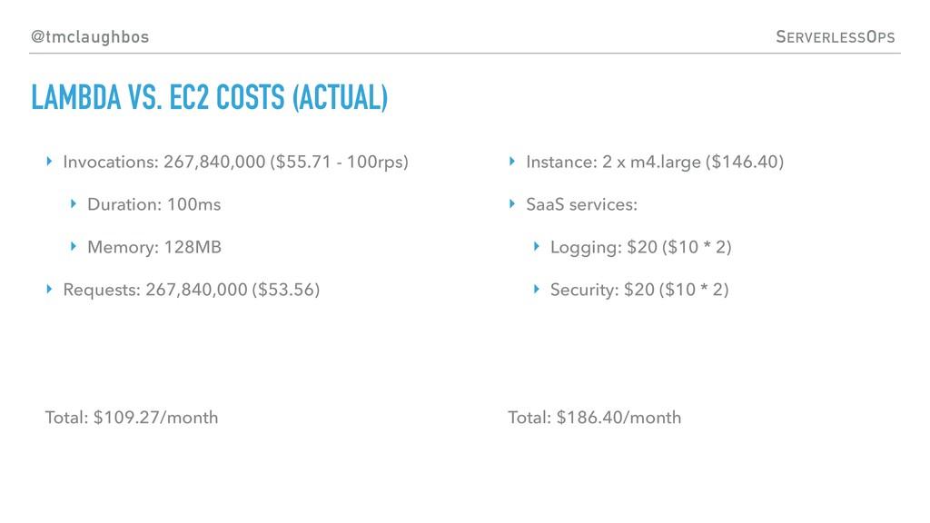 @tmclaughbos SERVERLESSOPS LAMBDA VS. EC2 COSTS...