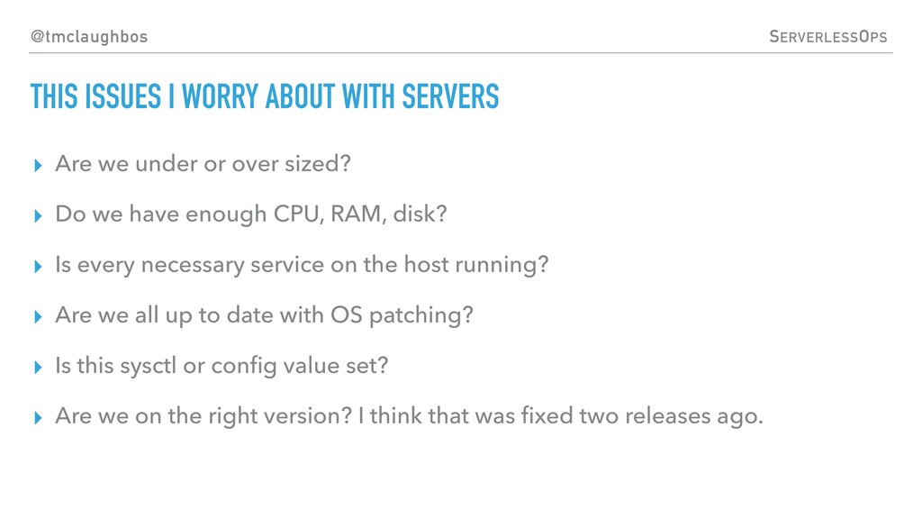 @tmclaughbos SERVERLESSOPS THIS ISSUES I WORRY ...